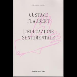 I classici di una vita - Gustave Flaubert - L'educazione sentimentale - n. 9 - settimanale -