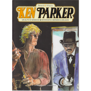 Ken Parker - n. 13- settimanale - Un alito di ghiaccio - Intervista a Berardi & Milazzo