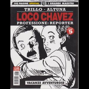 I grandi maestri - Loco Chavez n. 5  - Professione: reporter - Vacanze avventurose - 21 maggio 2020 - mensile  - 192 pagine special
