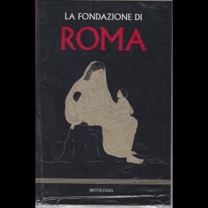 Mitologia - La fondazione di Roma - n. 16 - settimanale - 22/5/2020 - copertina rigida
