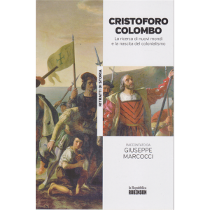 Ritratti di Storia -n. 9 -  Cristoforo Colombo - La ricerca di nuovi mondi e la nascita del colonialismo raccontato da Giuseppe Marcocci