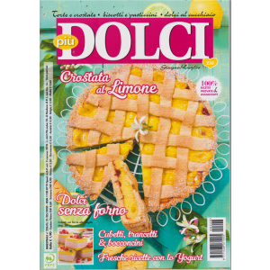 Piu' Dolci - n. 226 - bimestrale - 21/5/2020 -