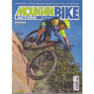 Mountain Bike Action - n. 6 - giugno 2020 - mensile