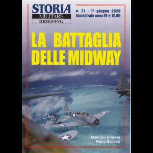Storia militare briefing - n. 21 - La battaglia delle Midway - 1° giugno 2020 - bimestrale -