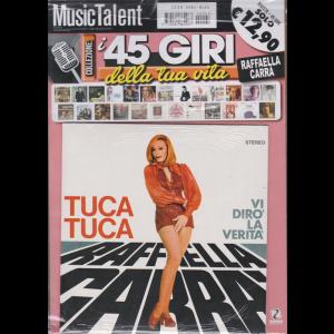 Music Talent Var.96 - I 45 giri della tua vita - Raffaella Carrà - Tuca Tuca - Vi dirò la verità - rivista + 45 giri