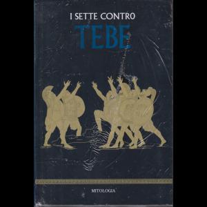 Mitologia - I sette contro Tebe - n. 17 - settimanale - 29/5/2020 - copertina rigida