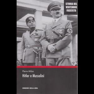 Storia del ventennio fascista - Hitler e Mussolini - n. 6 - settimanale -