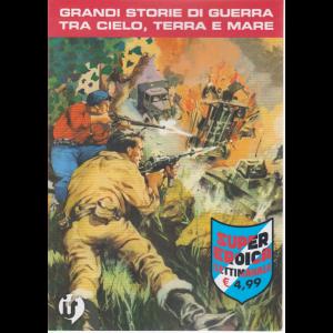 Cds Super Eroica - n. 27 - Grandi storie di guerra tra cielo, terra e mare - settimanale