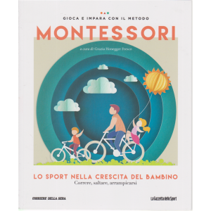 Gioca e impara con il metodo Montessori - Lo sport nella crescita del bambino - n. 39 - settimanale -