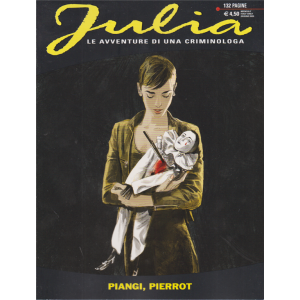 Julia - n. 261 - Piangi, Pierrot - mensile - giugno 2020 - 132 pagine