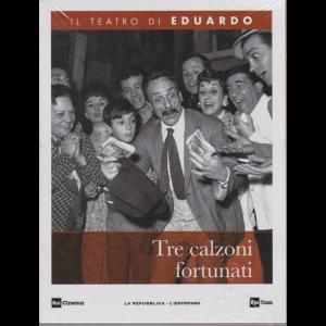 Il Teatro di Eduardo - Tre Calzoni fortunati - n. 22 - 1/6/2020 - settimanale