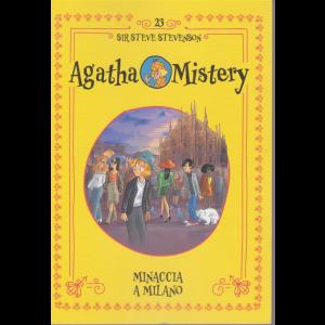 Agatha Mistery- Minaccia a Milano - n. 23 - di Sir Steve Stevenson - settimanale -