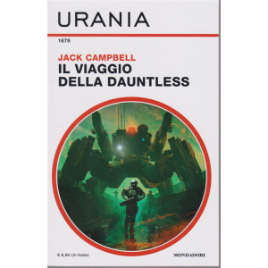Urania - Il viaggio della Dauntless - n. 1679 - mensile - giugno 2020 -