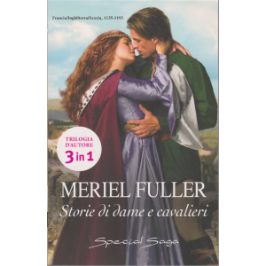 Storie di dame e cavalieri - di Meriel Fuller - n. 119 - bimestrale - giugno 2020 -