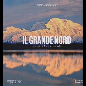 Le montagne incantate - Il grande nord - Il Denali e il mondo del gelo - n. 14 -