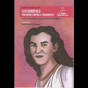 Chiedi chi erano gli eroi - Lea Garofalo. Una madre contro la 'ndrangheta - n. 6 - settimanale