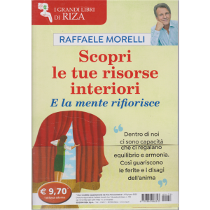 Riza Psicosomatica - I grandi libri di Riza - Scopri le tue risorse interiori e la mente rifiorisce - n. 472 - giugno 2020