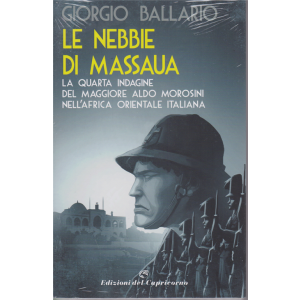 Le nebbie di Massaua - di Giorgio Ballario - n. 4 - quindicinale