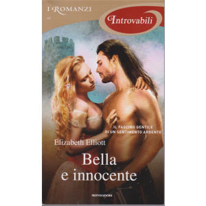 I Romanzi Introvabili - Bella e innocente- di Elizabeth Elliott - n. 66 - mensile