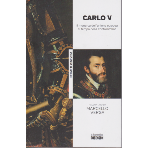 Ritratti di storia - Carlo V. il monarca dell'unione europea al tempo della Controriforma raccontato da Marcello Verga - n. 12 -