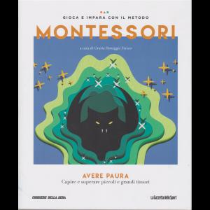 Gioca e impara con il metodo Montessori - Avere paura - n. 41 - settimanale -