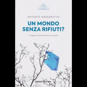 Vivere Sostenibile - Un mondo senza rifiuti? di Antonio Massarutto - n. 2 - settimanale -