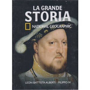 La grande storia - National Geographic - Leon Battista Alberti - Filippo IV - n. 36 - settimanale - 12/6/2020 - copertina rigida