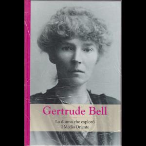 Grandi Donne - Gertrude Bell - n. 57 - settimanale - 12/6/2020 - copertina rigida