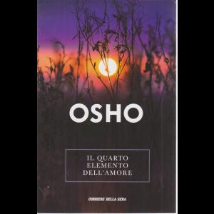 Osho - Il quarto elemento dell'amore - n. 22 - settimanale -