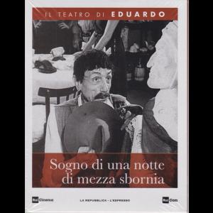 Il Teatro di Eduardo - Sogno di una notte di mezza sbornia - n. 32 - settimanale - 15/6/2020 -