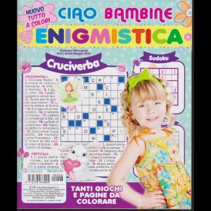 Ciao Bambine Enigmistica - n. 6 - bimestrale - aprile - maggio 2019 - tutto a colori