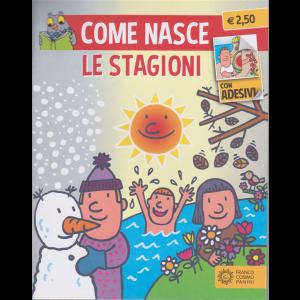 Come nasce - Le stagioni - n. 2 - mensile - 15/6/2020 -