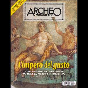 Archeo Monografie - n. 37 - L'impero del gusto - giugno - luglio 2020 - bimestrale -