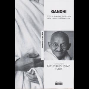 Ritratti di storia - Gandhi - La lotta non violenta simbolo dei movimenti di liberazione raccontato da Michelguglielmo Torri - n. 13 -