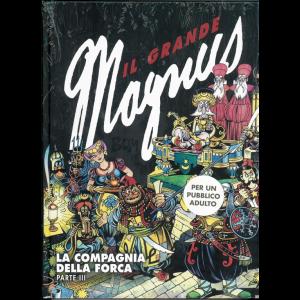 il grande Magnus vol. 11 - La Compagnia della Forta Parte III