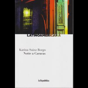 Latinoamericana - Notte a Caracas - di Karina Sainz Borgo - n. 21 - settimanale -
