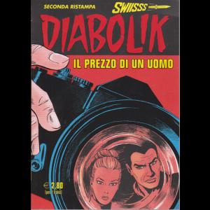 Diabolik Swiisss - Ii Ristampa - Il prezzo di un uomo - n. 313 - mensile - 20/6/2020