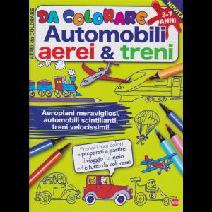 Da colorare - Automobili aerei & treni - n. 1 - bimestrale - luglio - agosto 2020 - 3-7 anni