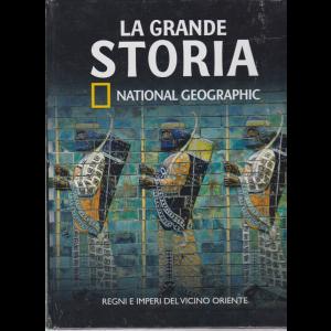 La Grande Storia - National Geographic - Regni e imperi del vicino Oriente - n. 4 - settimanale - 26/6/2020 - copertina rigida