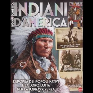 Far West Gazette Speciale - Indiani d'America - n. 3 - bimestrale - luglio - agosto 2020 -