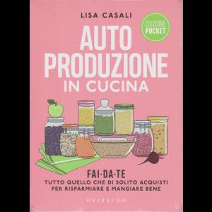 Auto produzione in cucina - di Lisa Casali - n. 26 edizione pocket