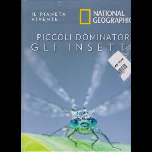 Il Pianeta Vivente - National Geographic - I piccoli dominatori. Gli insetti - n. 35 - 23/6/2020 - settimanale - copertina rigida