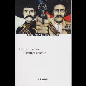 Latinoamericana - Il gringo vecchio di Carlos Fuentes - n. 22 - settimanale