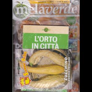 Melaverde + il libro L'orto in città + sementi ortive - Zucchino rugoso friulano - n. 30 - luglio - agosto 2020 - bimestrale