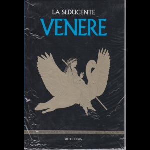 Mitologia - n. 21 - La seducente Venere - settimanale - 26/6/2020 - copertina rigida