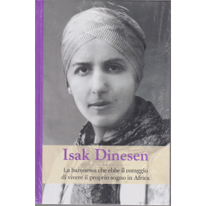 Grandi Donne - Isak Dinesen - n. 59 - settimanale - 26/6/2020 - copertina rigida