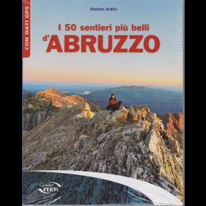 I 50 sentieri più belli d'Abruzzo - di Stefano Ardito