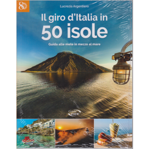 Il Giro d'italia In 50 isole - di Lucrezia Argentiero