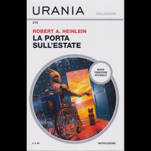Urania Collezione - La Porta sull'estate - n. 210 - di Robert A. Heinlein - luglio 2020 - mensile