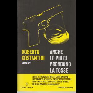 Roberto Costantini . Anche le pulci prendono la tosse - n. 1 - bimestrale -
